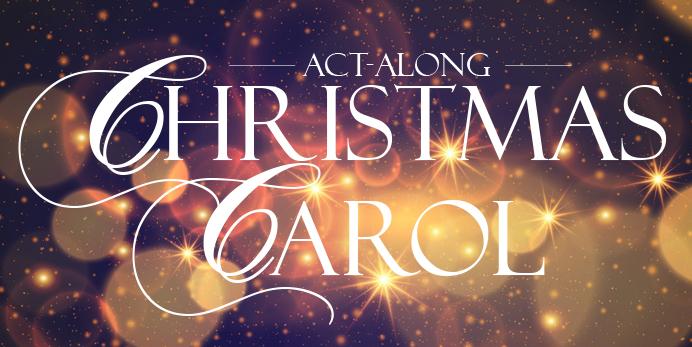 Act Christmas Carol.Act Along Christmas Carol